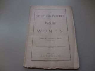 The Study and Practice of Medicine By Women. M. D. James R. Chadwick