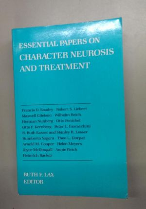 Essential Papers on Character Neurosis and Treatment. Ruth F. Lax.
