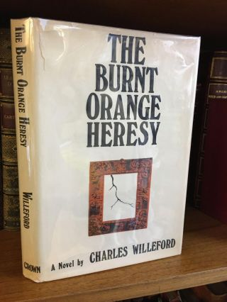 THE BURNT ORANGE HERESY [SIGNED]. Charles Willeford