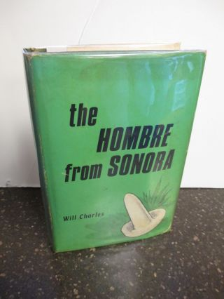 THE HOMBRE FROM SONORA [SIGNED FIRST EDITION]. Will Charles, Charles Willeford.