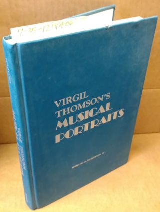 VIRGIL THOMSON'S MUSICAL PORTRAITS. Anthony Tommasini, Virgil Thomson, aut, pref