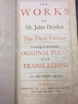 THE WORKS OF Mr. JOHN DRYDEN CONSISTING OF THE AUTHOR'S ORIGINAL POEMS AND TRANSLATIONS. FABLES ANCIENT AND MODERN; TRANSLATED INTO VERSE FROM HOMER, OVID, BOCCACE, & CHAUCER WITH ORIGINAL POEMS. THE THIRD VOLUME. NOW FIRST PUBLISHED TOGETHER.