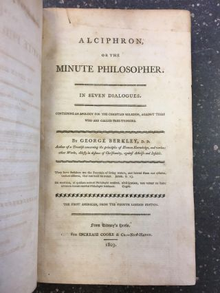 ALCIPHRON, OR THE MINUTE PHILOSOPHER. IN SEVEN DIALOGUES. George Berkley