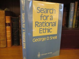 SEARCH FOR A RATIONAL ETHIC [SIGNED]. George D. Snell
