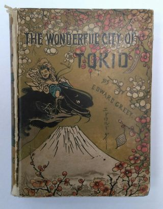 THE WONDERFUL CITY OF TOKIO. FURTHER ADVENTURES OF THE JEWETT FAMILY AND THEIR FRIEND OTO NAMBO....