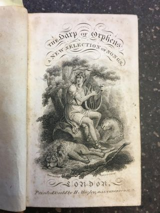 THE HARP OF ORPHEUS; BEING A COLLECTION OF THE BEST ENGLISH, SCOTCH, AND IRISH SONGS, CATCHES,...