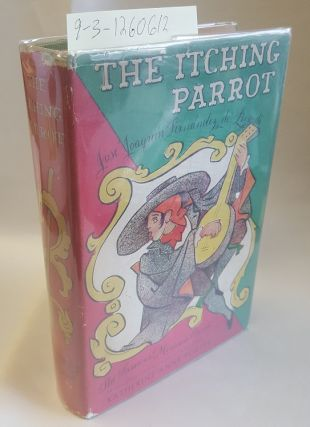THE ITCHING PARROT - EL PERIQUILLO SARNIENTO [SIGNED BY PORTER]. Jose Joaquin Fernandez de...