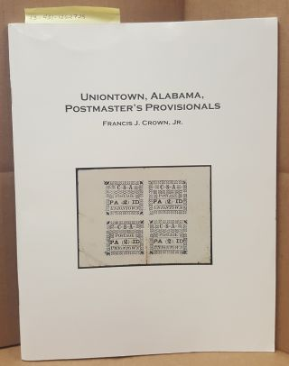 Uniontown, Alabama, Postmaster's Provisionals. Francis J. Crown, Jr