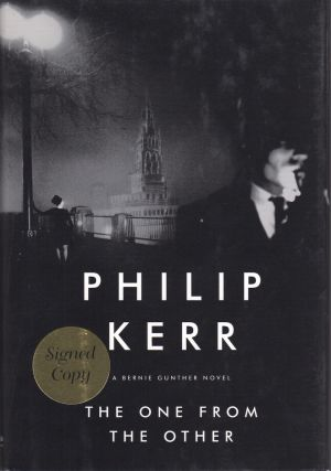 THE ONE FROM THE OTHER. A BERNIE GUNTHER NOVEL. [signed]. Philip Kerr.