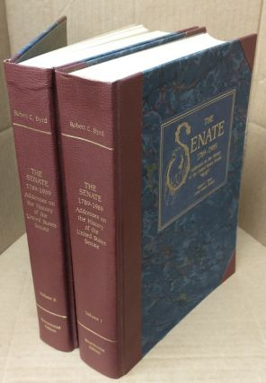 THE SENATE 1789-1989. ADDRESSES ON THE HISTORY OF THE UNITED STATES SENATE. TWO VOLUMES. With a...