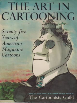 THE ART IN CARTOONING: SEVENTY-FIVE YEARS OF AMERICAN MAGAZINE CARTOONS [SIGNED AND DOODLED BY...