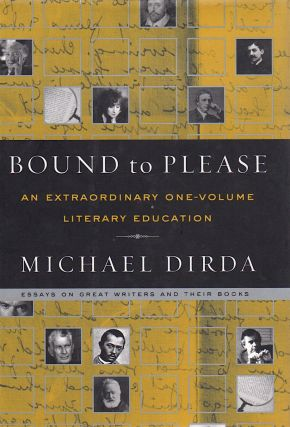 BOUND TO PLEASE - AN EXTRAORDINARY ONE-VOLUME LITERARY EDUCATION [SIGNED]. Michael Dirda.