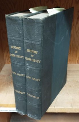 History of Union County New Jersey, 1664-1923, Volumes II and III. A. Van Doren Ed. Honeyman