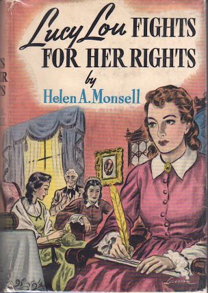 LUCY LOU FIGHTS FOR HER RIGHTS. Helen A. Monsell.