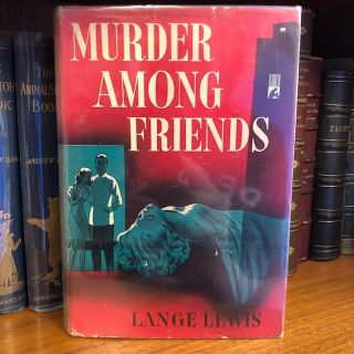 MURDER AMONG FRIENDS [SIGNED]. Lange Lewis, Jane Lewis Brandt