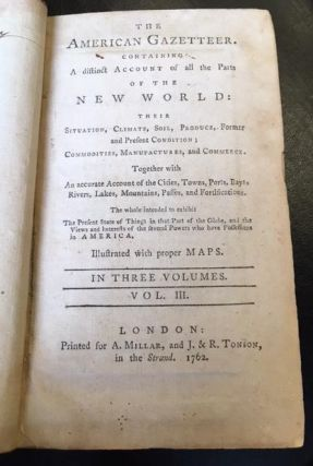 THE AMERICAN GAZETTEER. CONTAINING A DISTINCT ACCOUNT OF ALL THE PARTS OF THE NEW WORLD [VOLUME III ONLY]