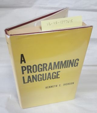 A Programming Language. Kenneth E. Iverson