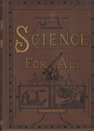 SCIENCE FOR ALL, ILLUSTRATED [5 VOLS.]. Robert Brown