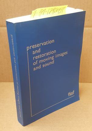 Preservation and Restoration of Moving Images and Sound