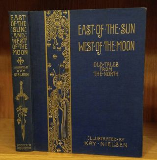 EAST OF THE SUN WEST OF THE MOON. Kay Nielsen