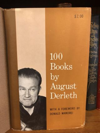 100 BOOKS BY AUGUST DERLETH [SIGNED]. August Derleth, Donald Wandrei