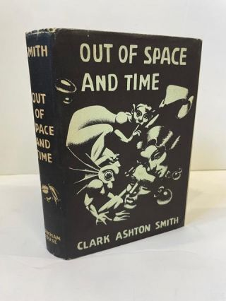 OUT OF SPACE AND TIME. Ashton Clark Smith, Hannes Bok, jacket
