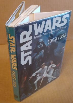 STAR WARS: FROM THE ADVENTURES OF LUKE SKYWALKER. George Lucas, Alan Dean Foster, John Berkey,...