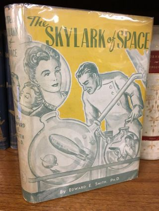 THE SKYLARK OF SPACE: THE TALE OF THE FIRST INTER-STELLAR CRUISE [SKYLARK #1]. Edward E. Smith,...