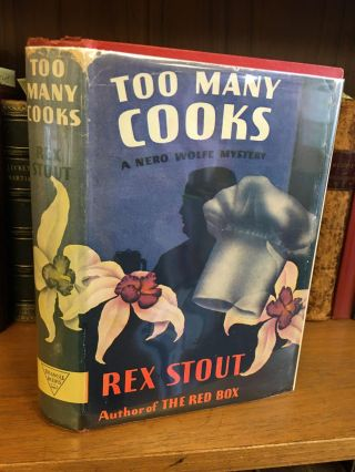 TOO MANY COOKS: A NERO WOLFE MYSTERY. Rex Stout, Archie Goodwin
