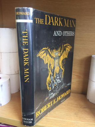 THE DARK MAN AND OTHERS. Robert E. Howard