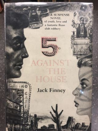 5 Against the House: A Suspense Novel of youth, love and a fantastic Reno club robbery. Jack Finney