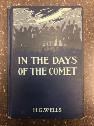 In the Days of the Comet. H. G. Wells