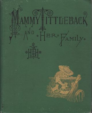 MAMMY TITTLEBACK AND HER FAMILY: A TRUE STORY OF SEVENTEEN CATS. H. H., Helen Hunt Jackson, Addie...