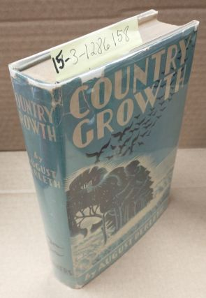 COUNTRY GROWTH [INSCRIBED ASSOCIATION COPY] [SAC PRAIRIE SAGA #2]. August Derleth