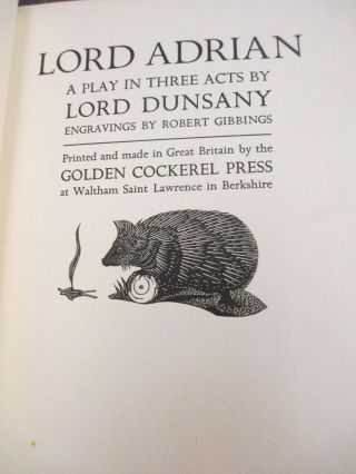 LORD ADRIAN: A PLAY IN THREE ACTS. Lord Dunsany, Robert Gibbings