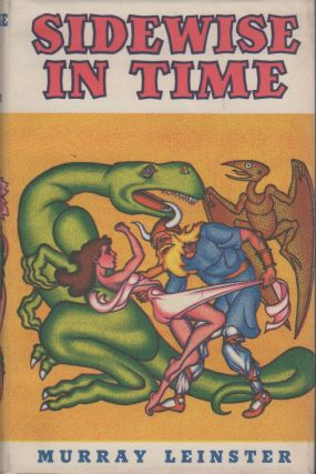 SIDEWISE IN TIME AND OTHER SCIENTIFIC ADVENTURES [SIGNED]. Murray Leinster, Will F. Jenkins,...