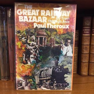 THE GREAT RAILWAY BAZAAR [SIGNED]. Paul Theroux