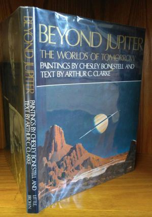 BEYOND JUPITER: THE WORLDS OF TOMORROW. Arthur C. Clarke, Chesley Bonestell