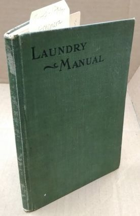 Laundry Manual. L. Ray Balderson, M. C. Limerick