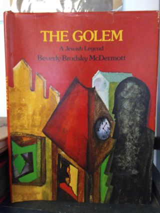 THE GOLEM: A JEWISH LEGEND. Beverly Brodsky McDermott, author