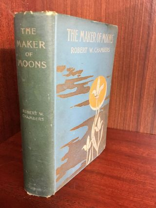 THE MAKER OF MOONS. Robert W. Chambers