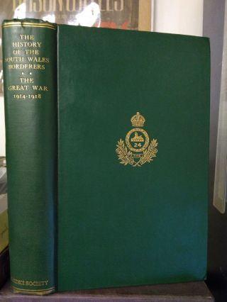 THE HISTORY OF THE SOUTH WALES BORDERERS, 1914-1918. C. T. Atkinson