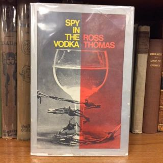 SPY IN THE VODKA [SIGNED TWICE]. Ross Thomas