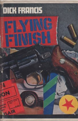 FLYING FINISH [INSCRIBED]. Dick Francis, Michael Dempsey