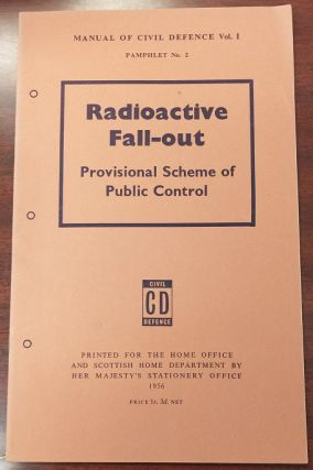 Radioactive Fall-Out: Provisional Scheme of Public Control. Scottish Home Department Home Office