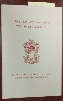 Gresham College and the Royal Society. Harold Hartley, Sir, Cyril Hinshelwood, Sir