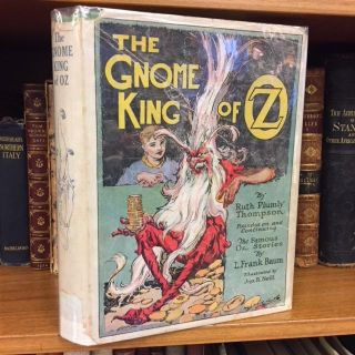 THE GNOME KING OF OZ. Ruth Plumly Thompson