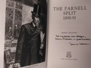 THE PARNELL SPLIT, 1890-1891 [INSCRIBED by Callanan and Seamus McKenna]