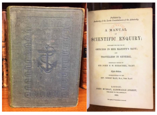 A MANUAL OF SCIENTIFIC ENQUIRY; PREPARED FOR THE USE OF OFFICERS IN HER MAJESTY'S NAVY; AND...