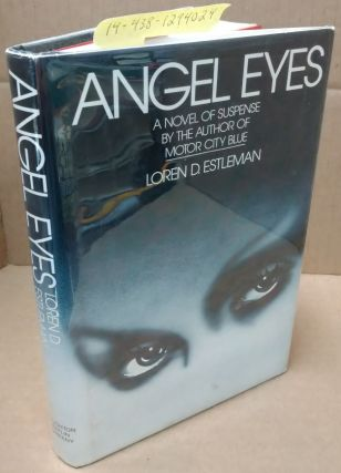 Angel Eyes [signed]. Loren D. Estleman